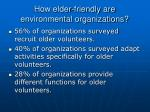 how elder friendly are environmental organizations