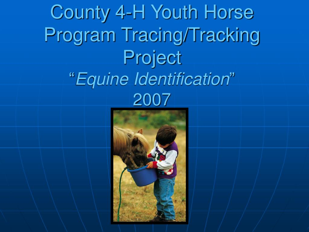 County 4-H Youth Horse Program Tracing/Tracking Project