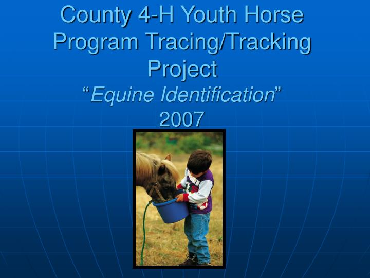 County 4 h youth horse program tracing tracking project equine identification 2007