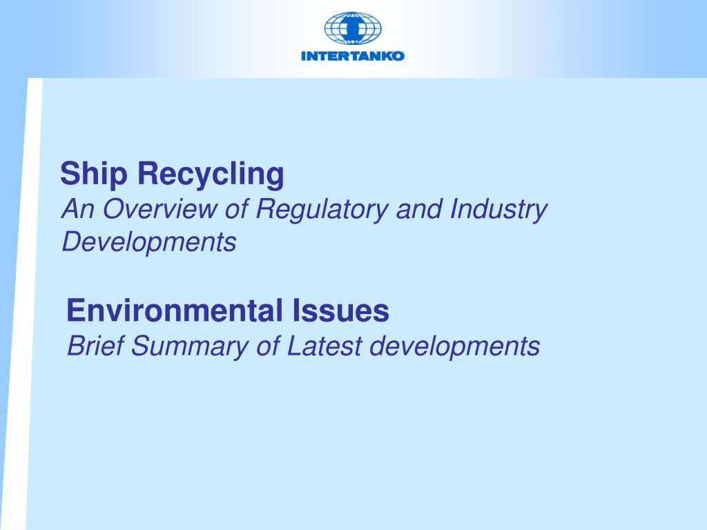 ship recycling an overview of regulatory and industry developments l.