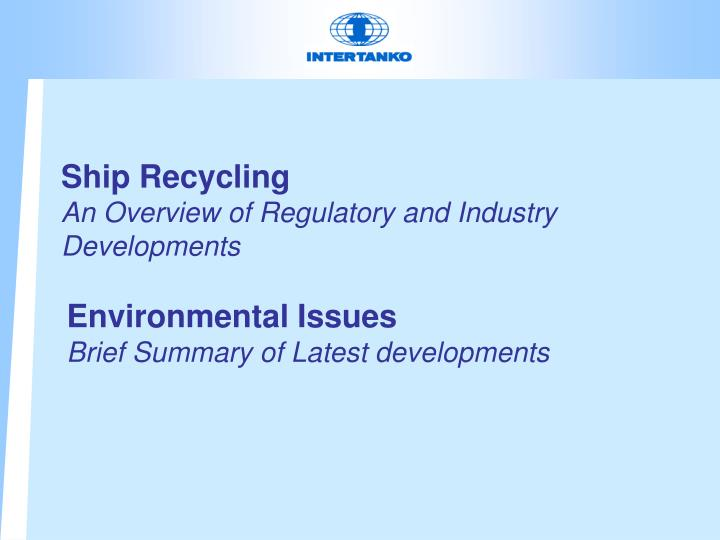 ship recycling an overview of regulatory and industry developments n.