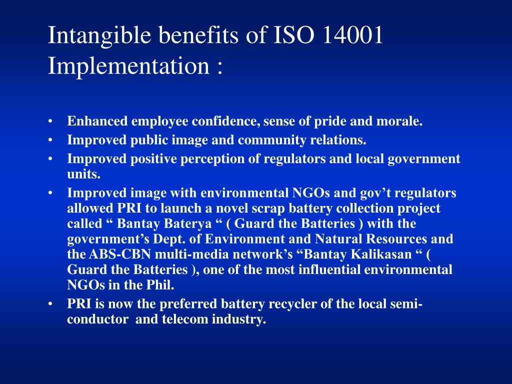 Intangible benefits of ISO 14001 Implementation :