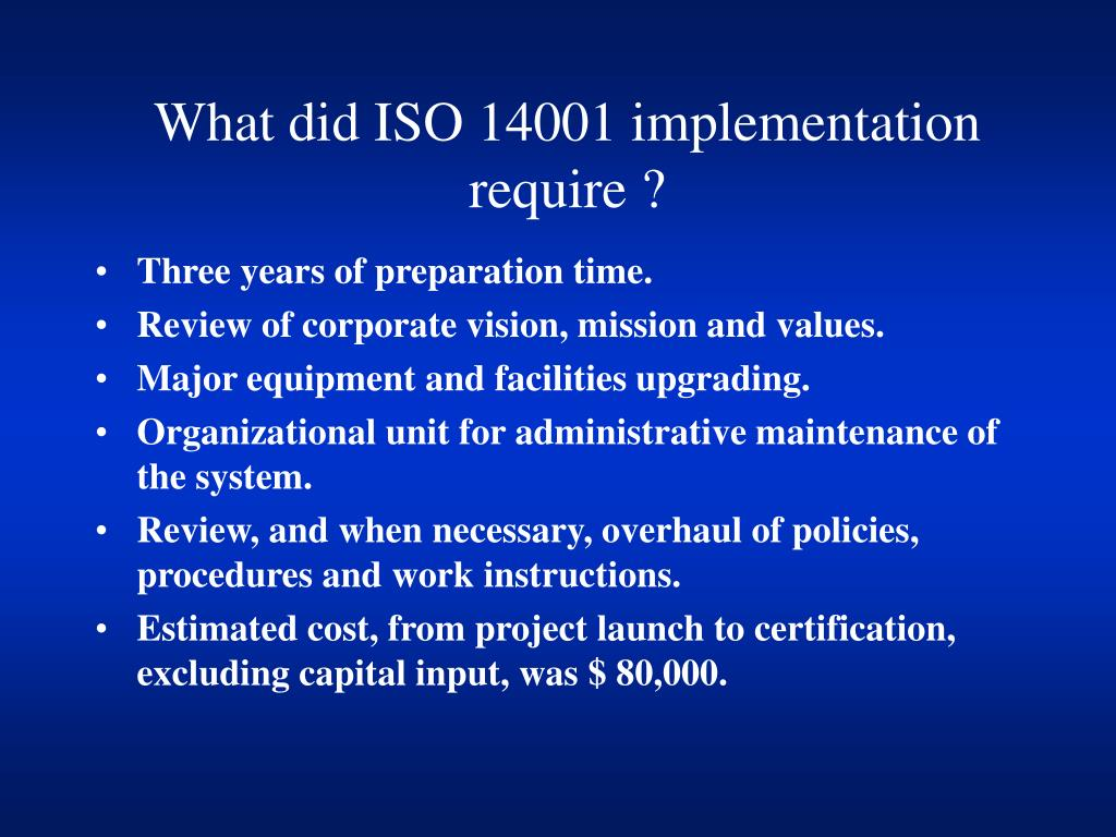 What did ISO 14001 implementation require ?