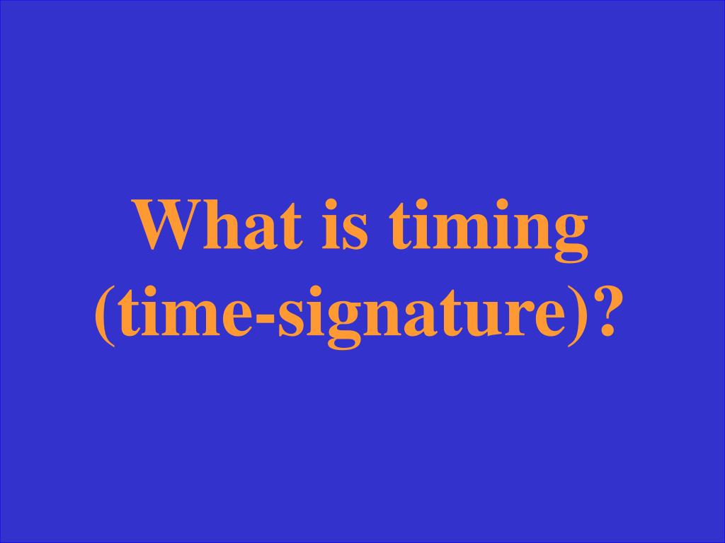 What is timing (time-signature)?
