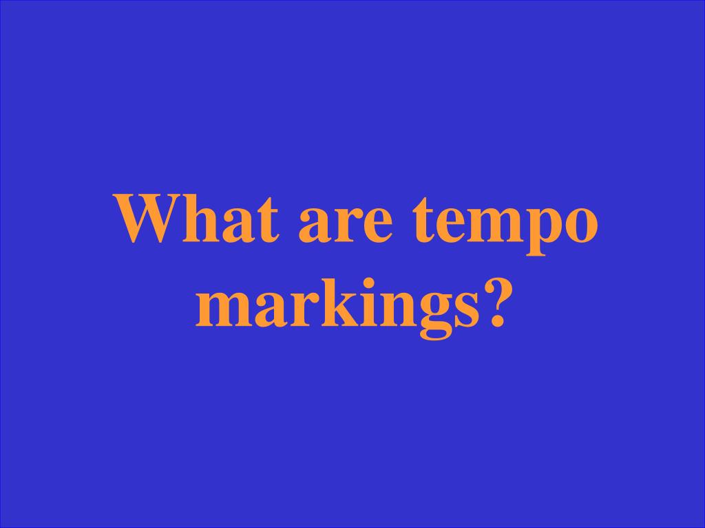 What are tempo markings?