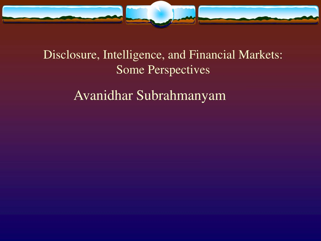 disclosure intelligence and financial markets some perspectives l.