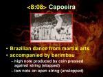 8 08 capoeira