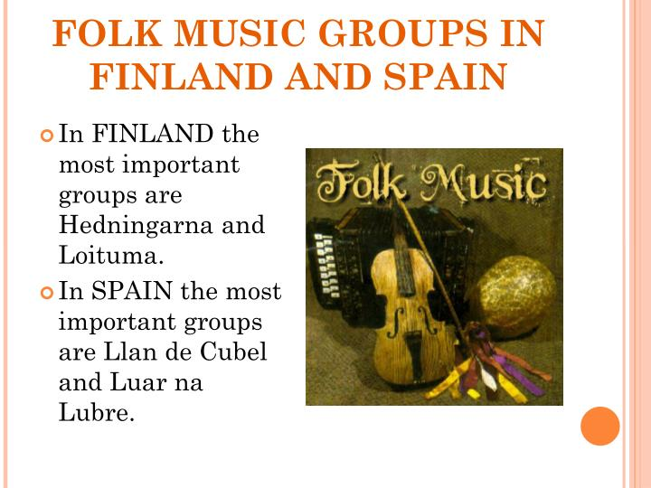 FOLK MUSIC GROUPS IN FINLAND AND SPAIN