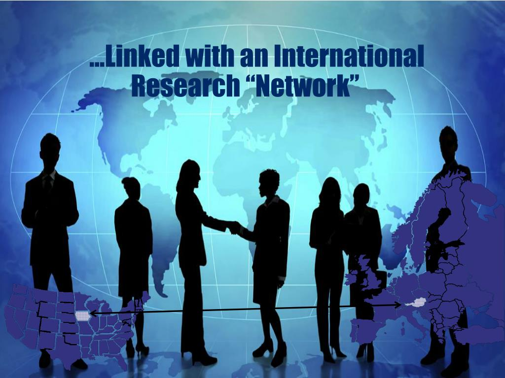 """…Linked with an International Research """"Network"""""""
