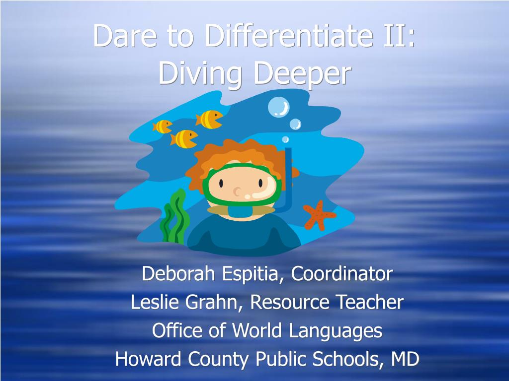 dare to differentiate ii diving deeper l.