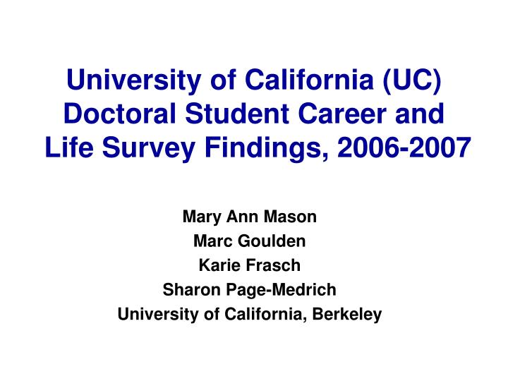 University of california uc doctoral student career and life survey findings 2006 2007