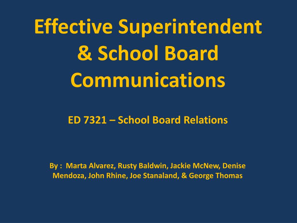 effective superintendent school board communications ed 7321 school board relations l.