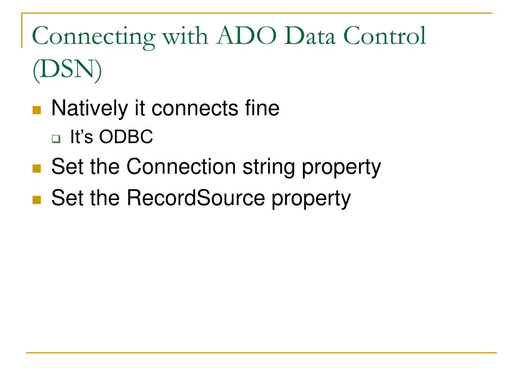 Connecting with ADO Data Control (DSN)