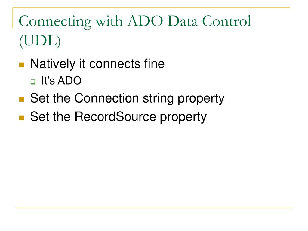 Connecting with ADO Data Control (UDL)
