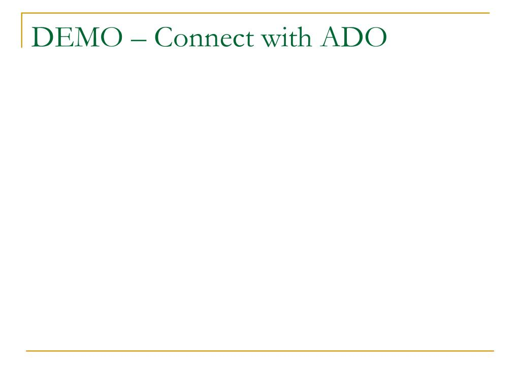 DEMO – Connect with ADO
