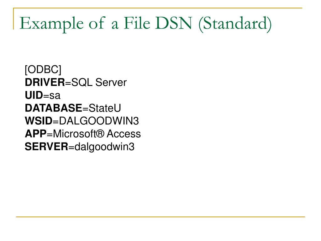 Example of a File DSN (Standard)