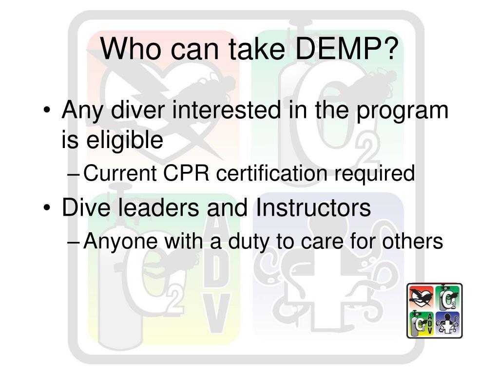 Who can take DEMP?