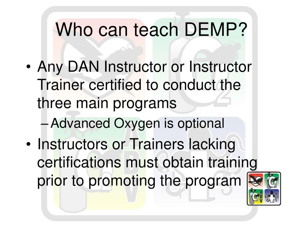 Who can teach DEMP?