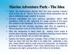 marine adventure park the idea
