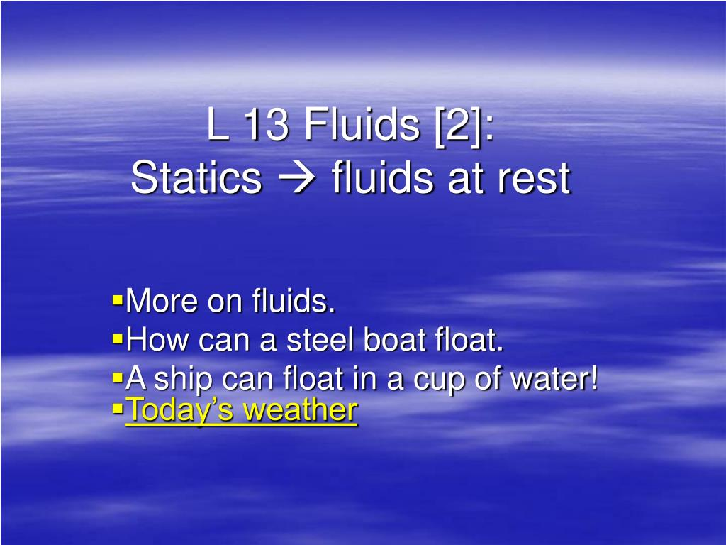 l 13 fluids 2 statics fluids at rest l.
