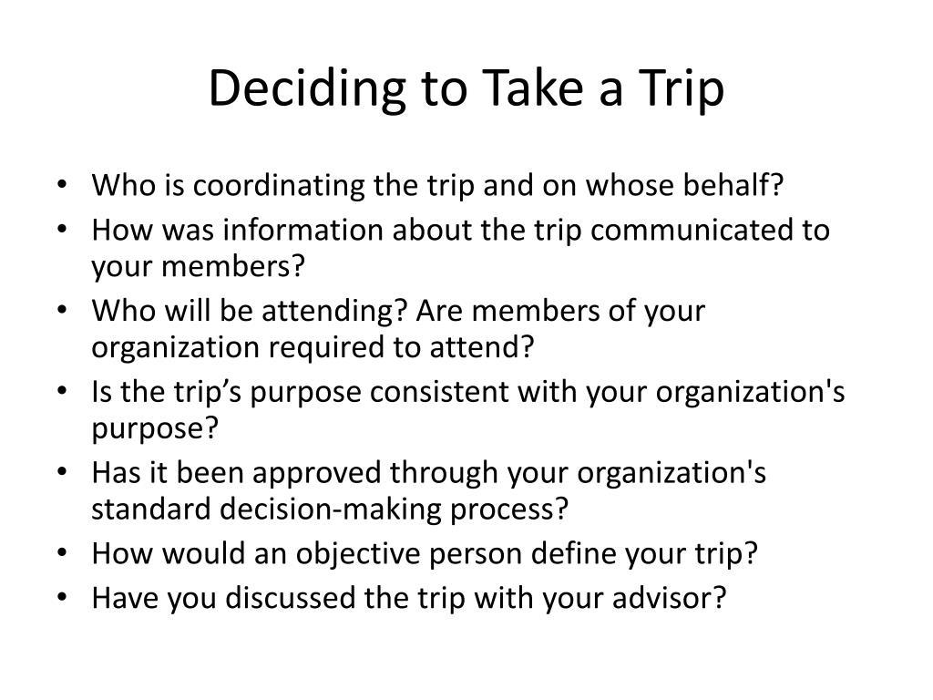 Deciding to Take a Trip