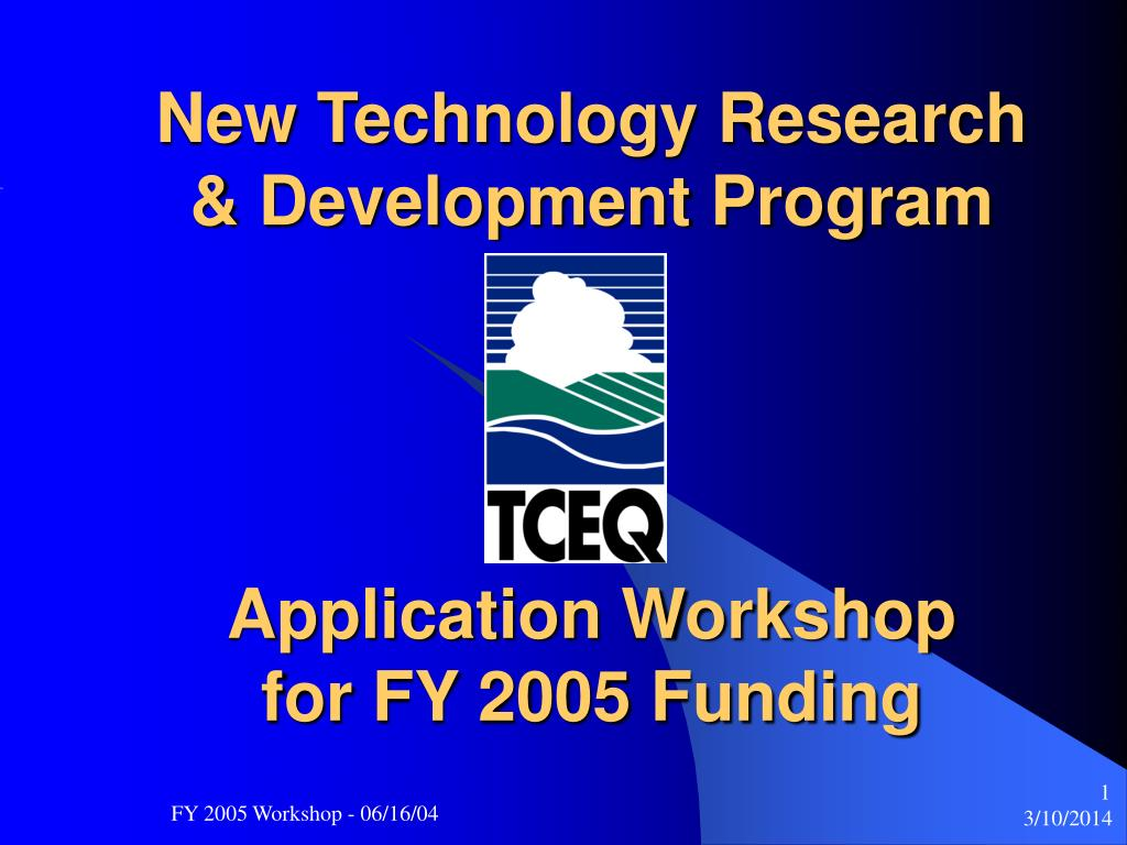 new technology research development program application workshop for fy 2005 funding l.