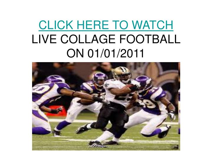 Click here to watch live collage football on 01 01 2011