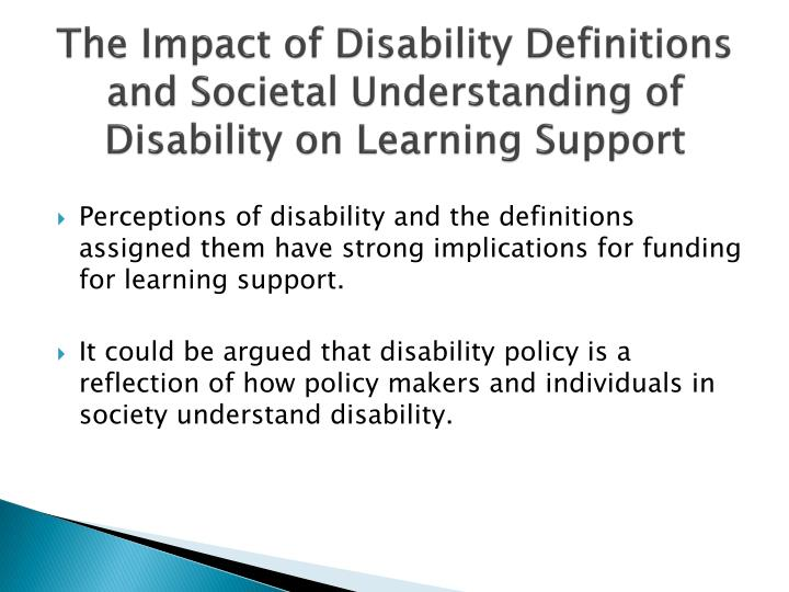 implications of a disability For people with disabilities, it also means knowing that health problems related to a disability can be treated these problems (also called secondary conditions) can include pain, depression, and a greater risk for certain illnesses.