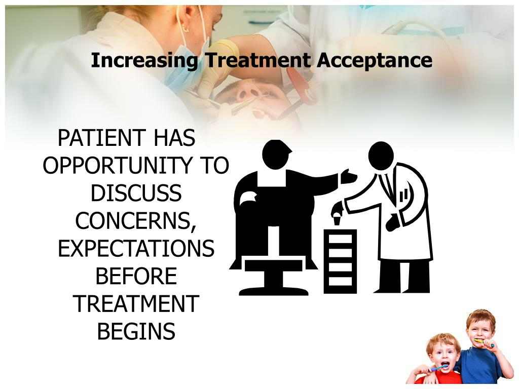 Increasing Treatment Acceptance