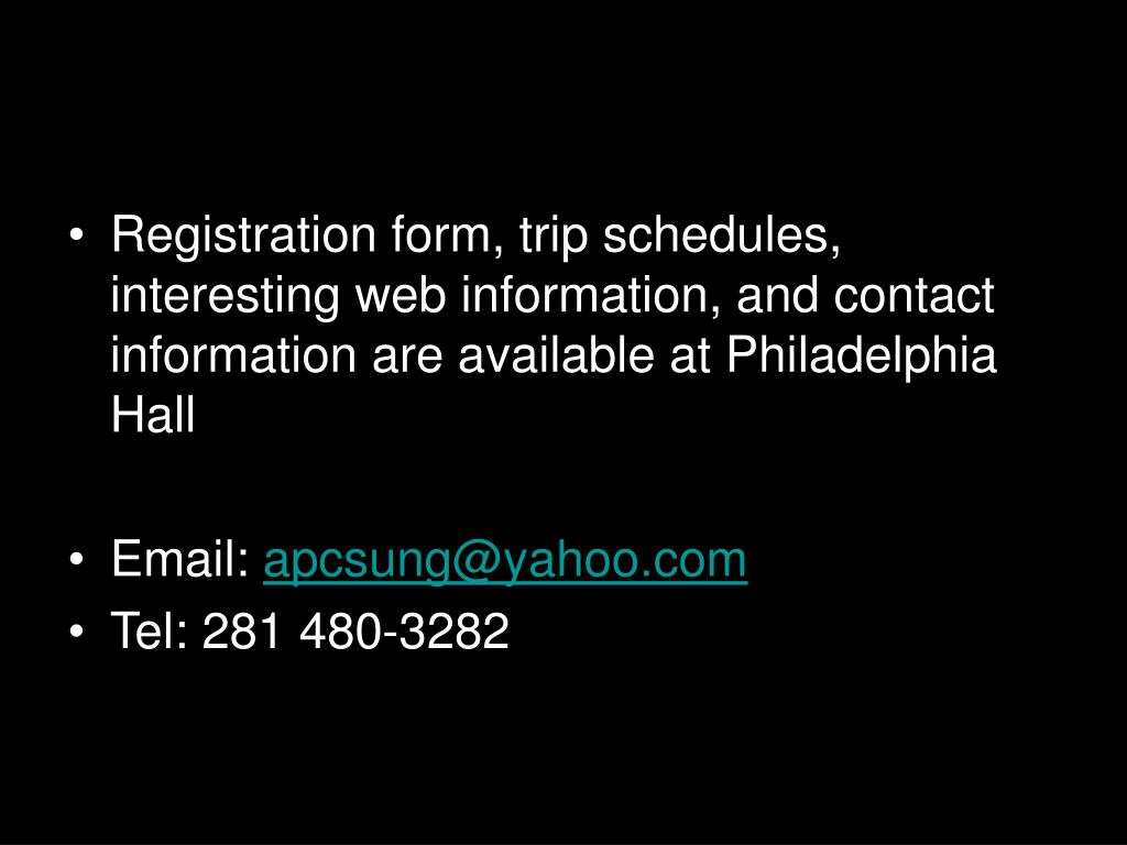 Registration form, trip schedules, interesting web information, and contact information are available at Philadelphia Hall