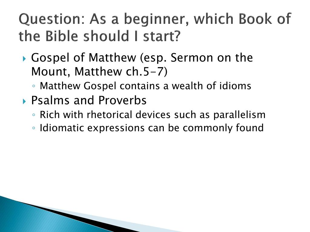 Question: As a beginner, which Book of the Bible should I start?