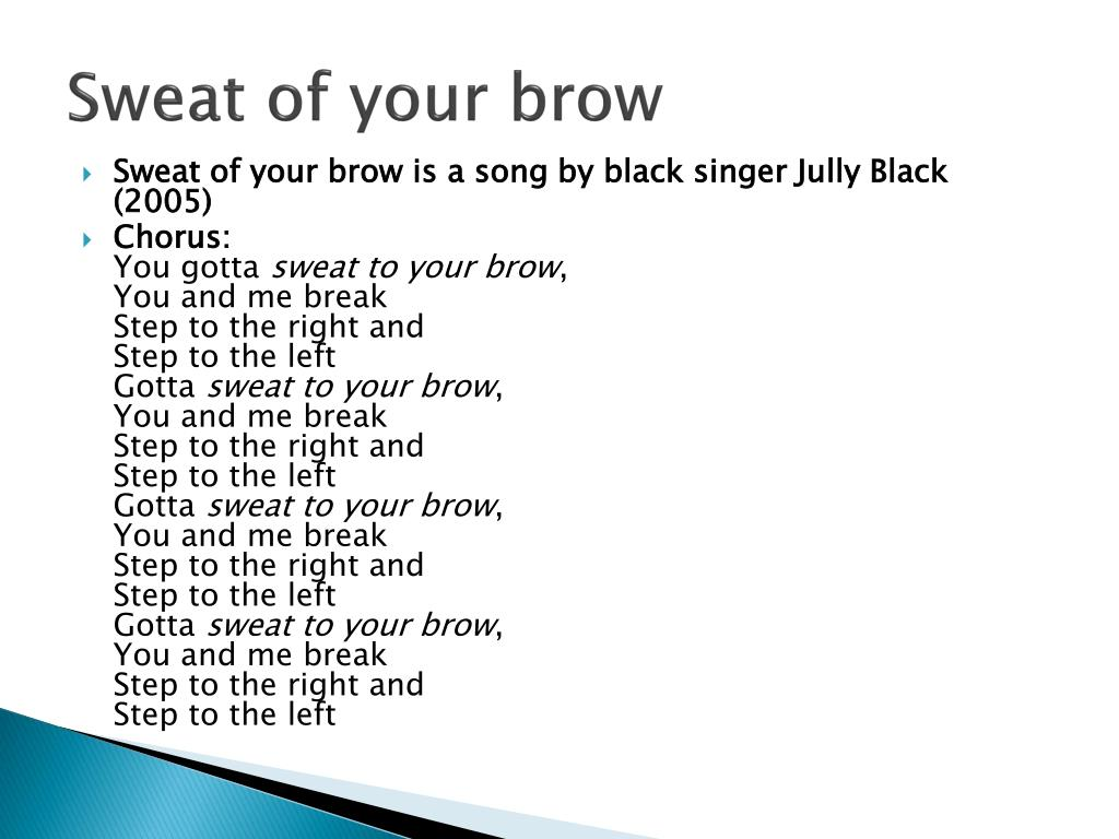 Sweat of your brow