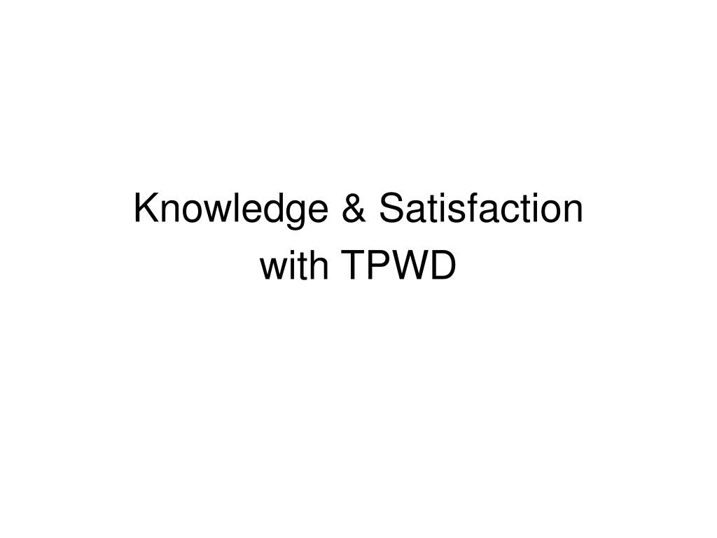 Knowledge & Satisfaction