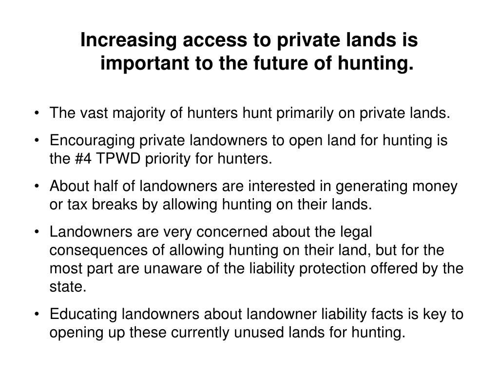 Increasing access to private lands is important to the future of hunting.