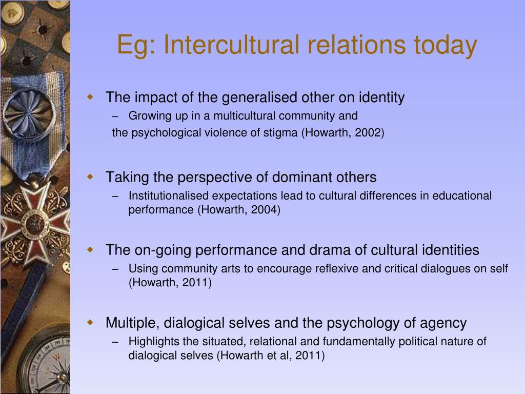 Eg: Intercultural relations today