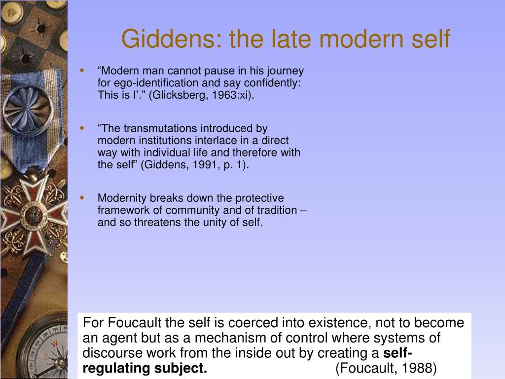 Giddens: the late modern self