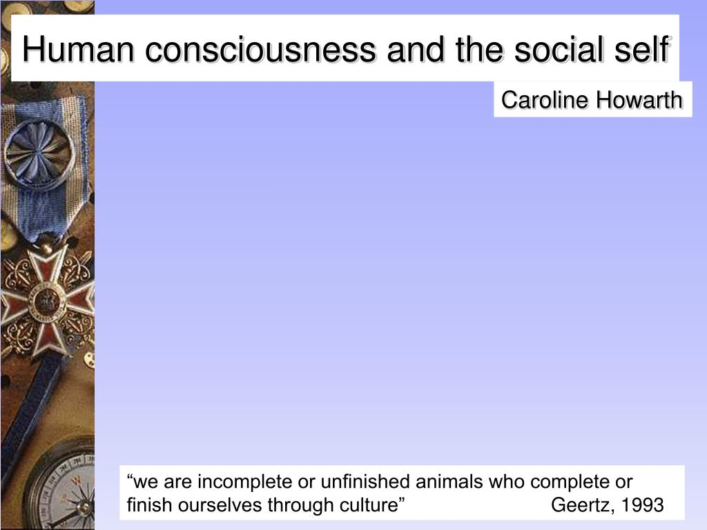 Human consciousness and the social self