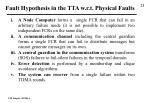 fault hypothesis in the tta w r t physical faults