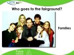 who goes to the fairground5
