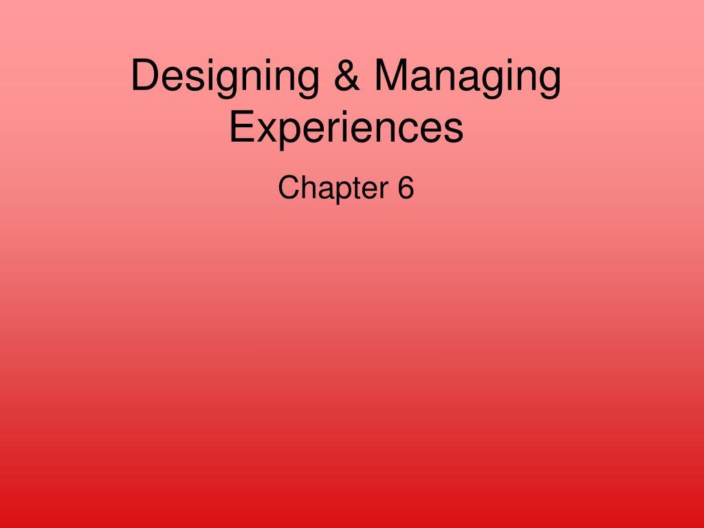 designing managing experiences l.