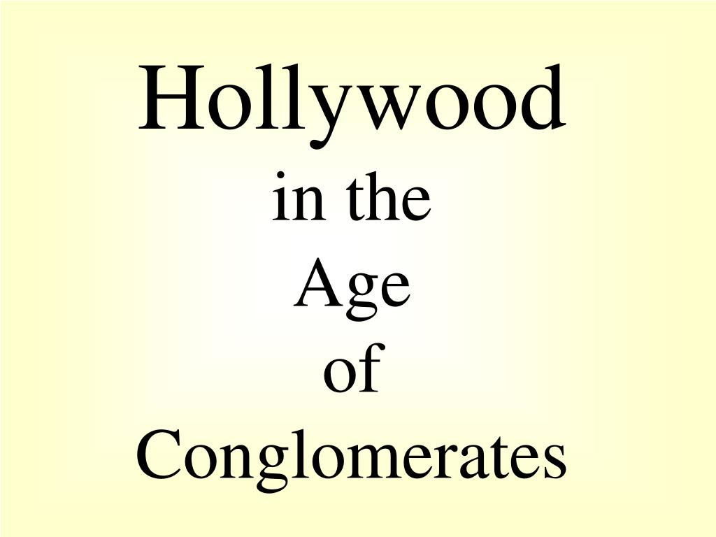 hollywood in the age of conglomerates l.