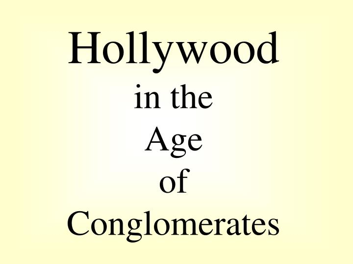 hollywood in the age of conglomerates n.