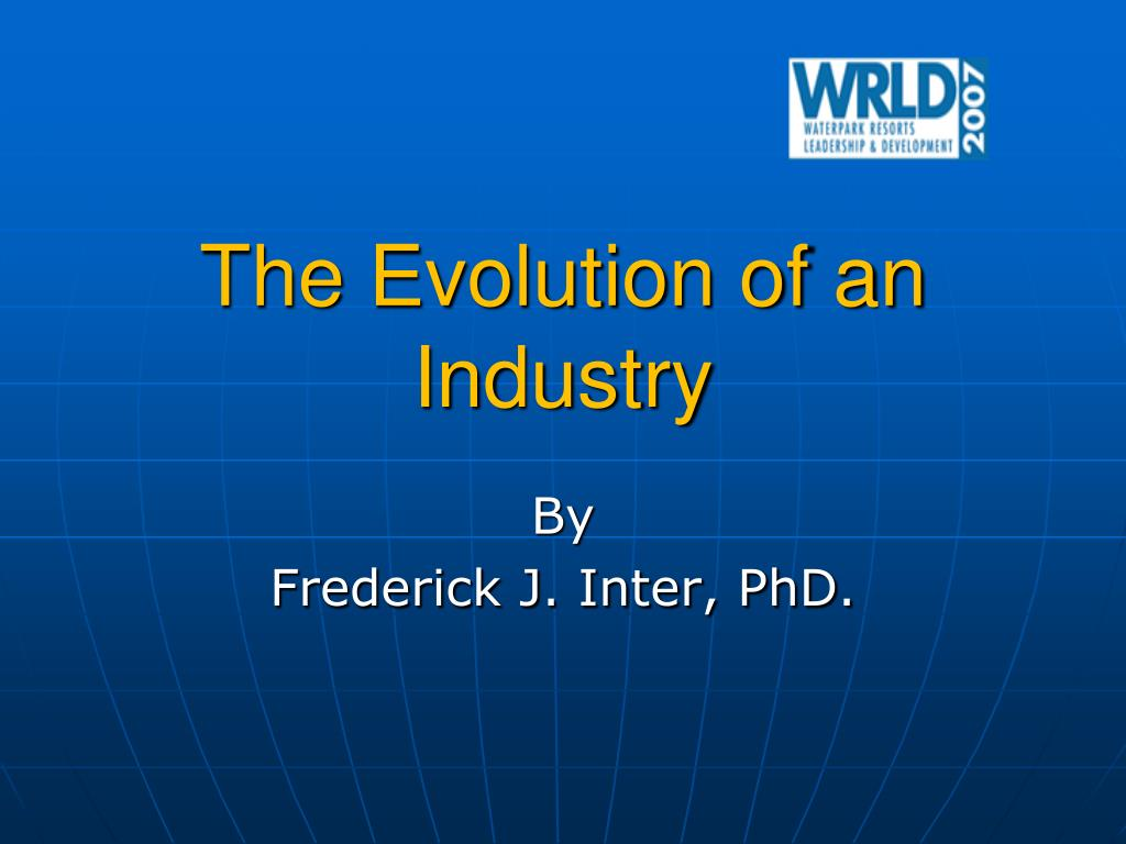 the evolution of an industry l.