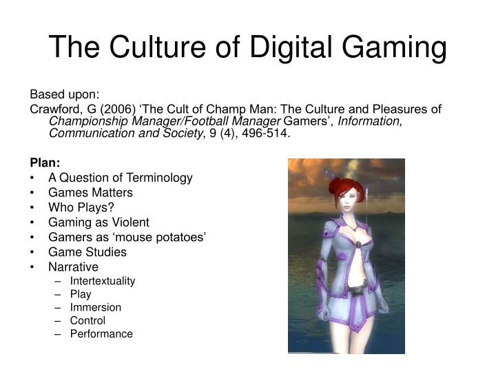 The culture of digital gaming