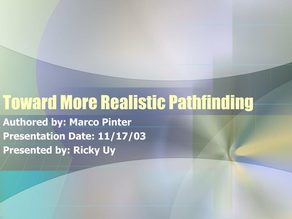 toward more realistic pathfinding l.