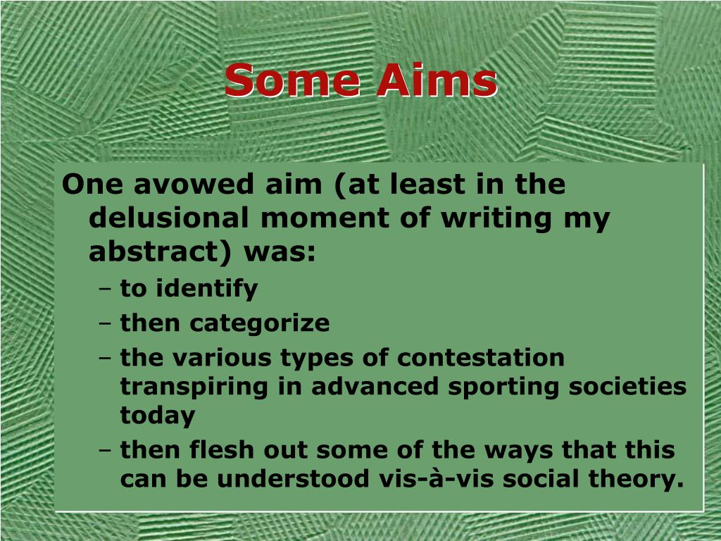 Some Aims