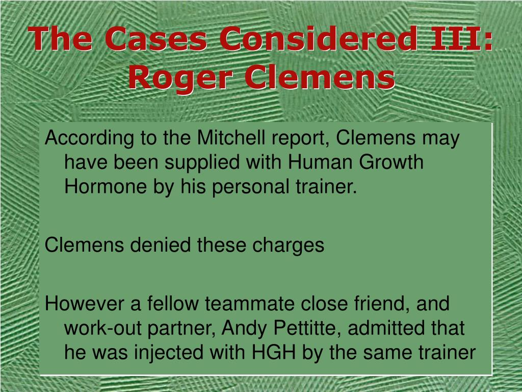The Cases Considered III: Roger Clemens