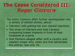 the cases considered iii roger clemens40