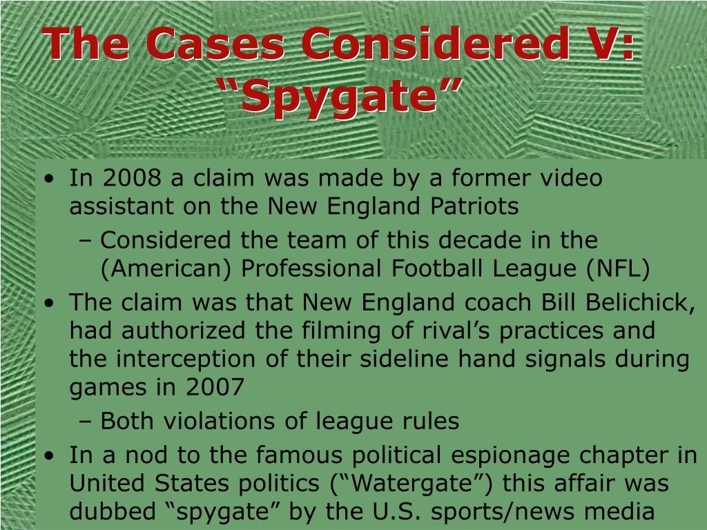 "The Cases Considered V: ""Spygate"""