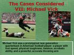 the cases considered vii michael vick
